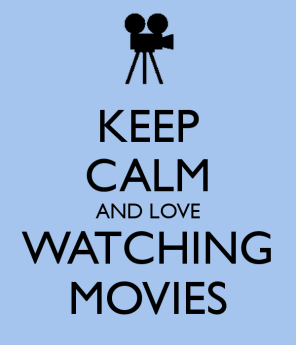 keep-calm-and-love-watching-movies